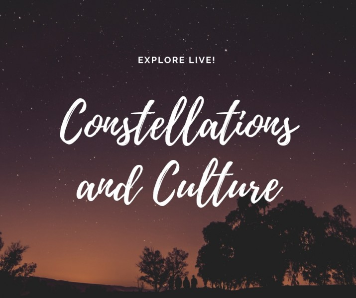 Explore Live! Constellations and Culture
